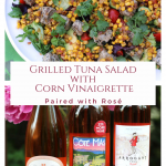 RoséPaired with Char-Grilled Tuna Salad with Toasted Corn Vinaigrette