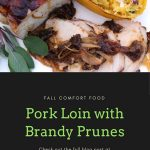 Pork Loin with Brandy Prunes