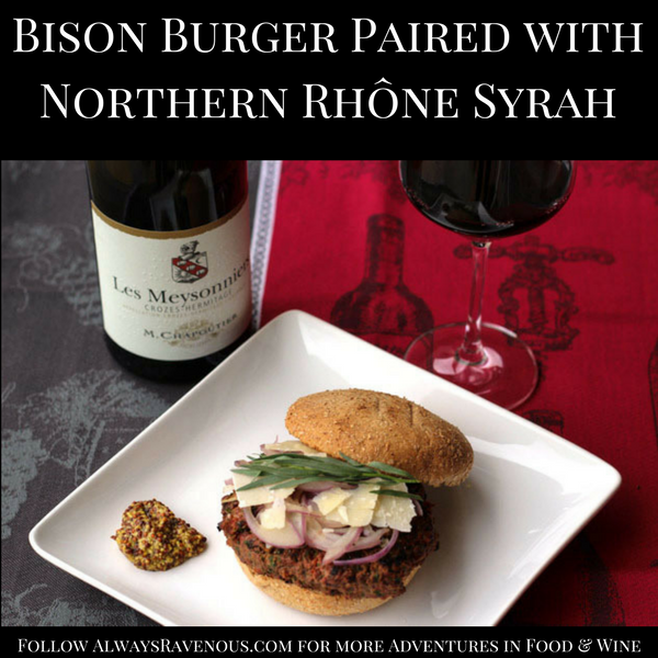 Bison Burger Paired with Northern Rhône Syrah