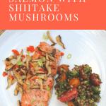 Roasted Salmon with Shiitake Mushrooms