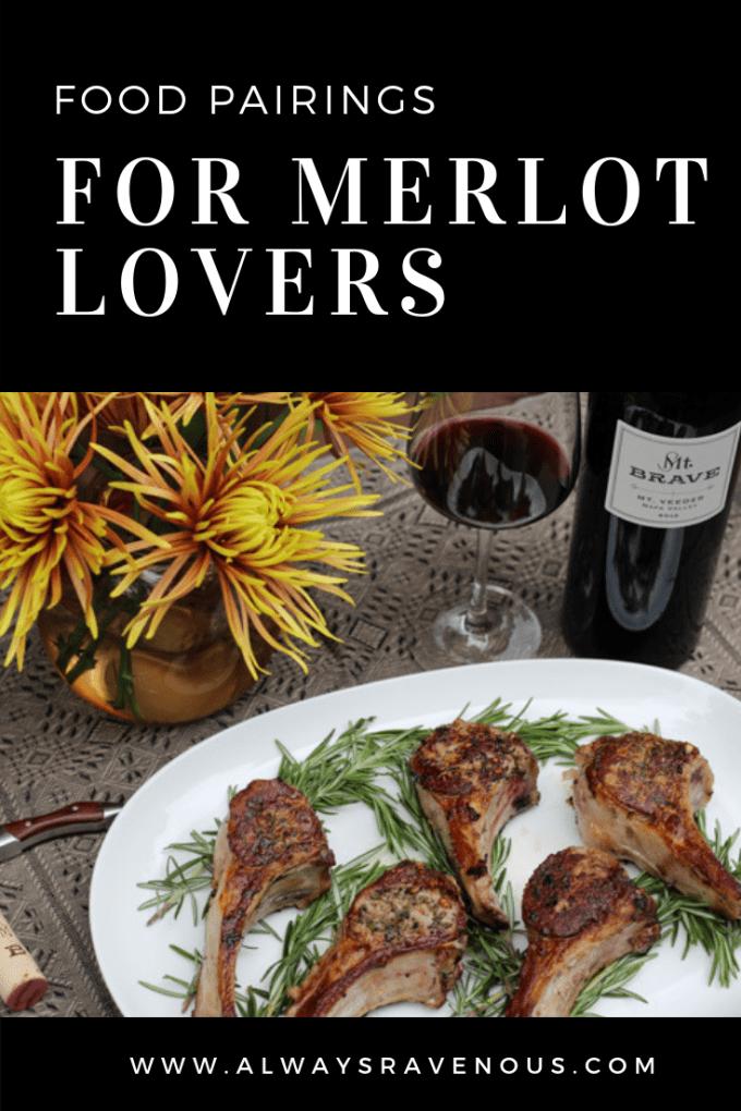 Food Pairings for Merlot Lovers #MerlotMe