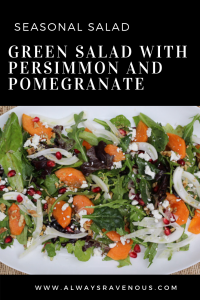 Green Salad with Persimmons and Pomegranate