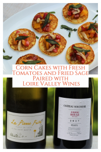 Corn Cakes with Fresh Tomatoes and Fried Sage Paired with Loire Valley Wines