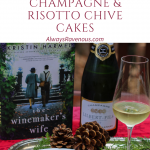 The Winemaker's Wife by Kristin Harmel with Lilbert-Fil and Risotto Chive Cakes