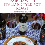 Tasting Tuscan Sangiovese Paired with Comforting Pot Roast