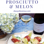 Pinot Grigio Paired with Prosciutto and Melon